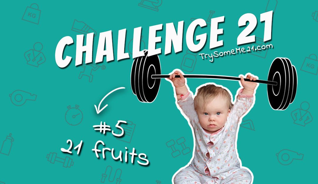 CHALLENGE 21 – FRUITS COMPLETED!