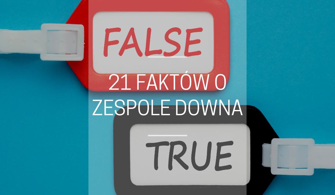 21 FAKTÓW O ZESPOLE DOWNA